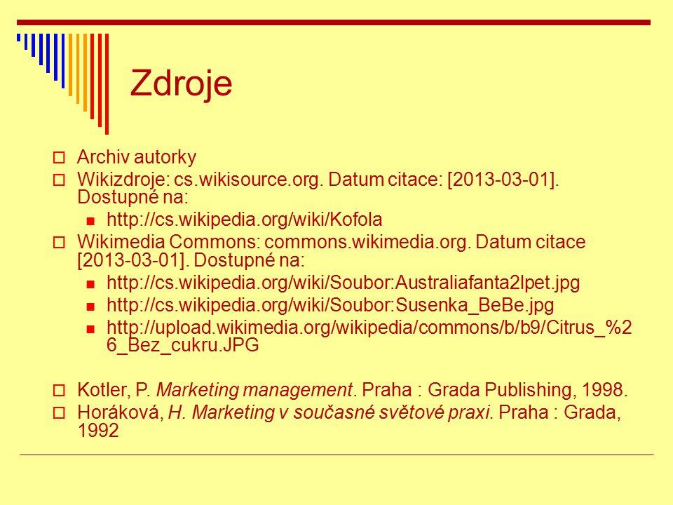 Zdroje Archiv autorky. Wikizdroje: cs.wikisource.org. Datum citace: [2013-03-01]. Dostupné na: http://cs.wikipedia.org/wiki/Kofola.